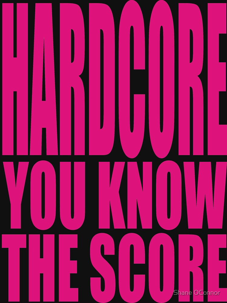 you the hardcore score know