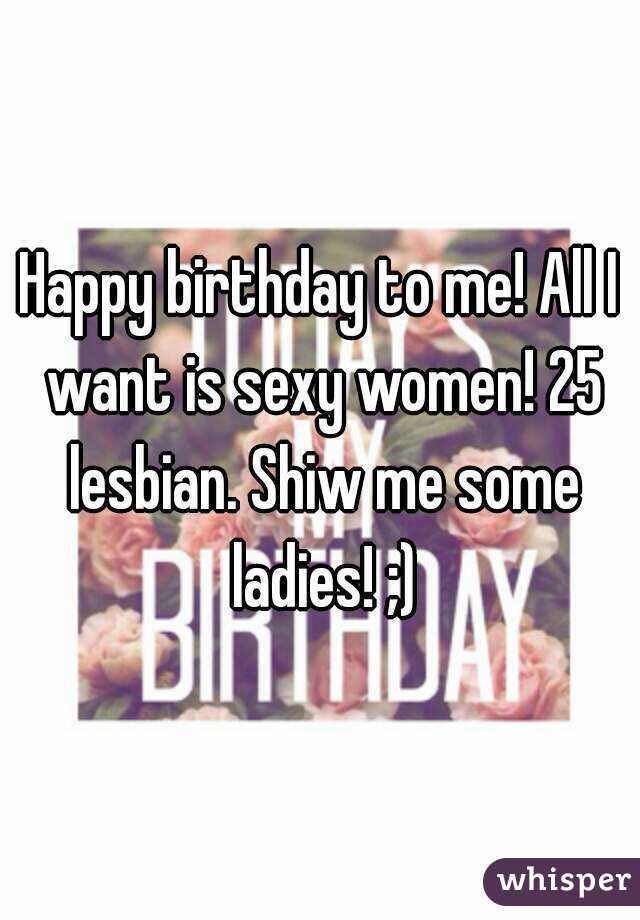 have lesbian i for my can birthday